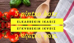 BOST PINTXO HOTZ