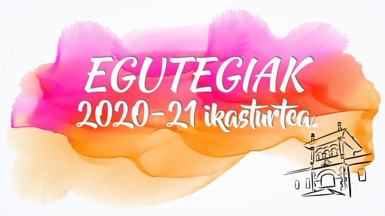 2020-21 EGUTEGIAK